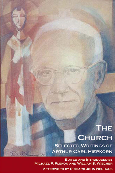 The Church: Selected Writings of Arthur Carl Piepkorn