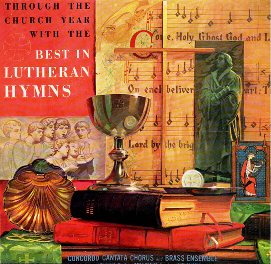 Through The Church Year With The Best in Lutheran Hymns