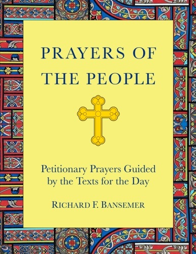 Prayers of the People: Petitionary Prayers Guided by the Texts for the Day