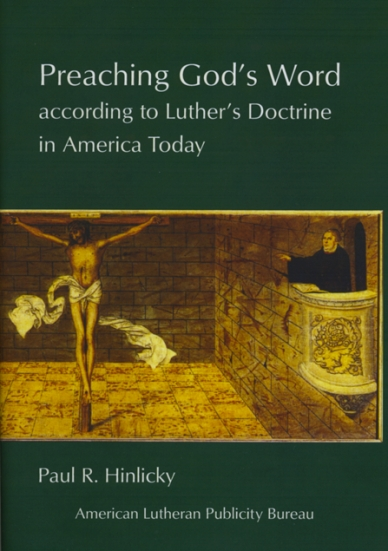 Preaching God's Word according to Luther's Doctrine in America Today