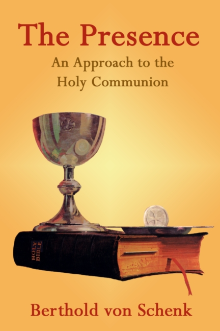 The Presence: An Approach to the Holy Communion