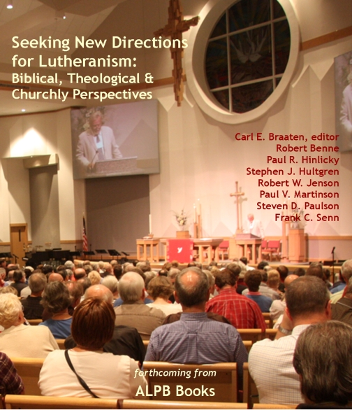 Seeking New Directions for Lutheranism: Biblical, Theological, and Churchly Perspectives
