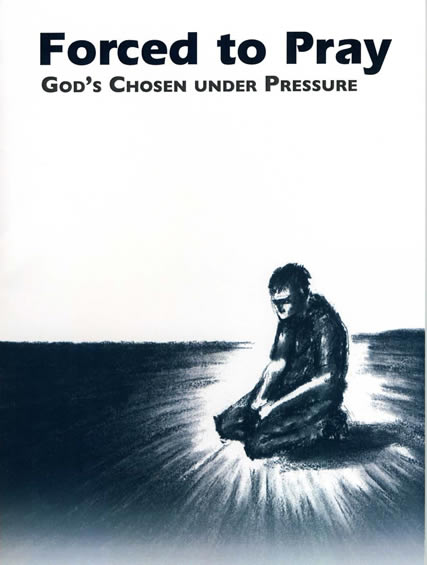 Forced to Pray: God's Chosen Under Pressure