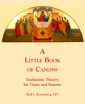 A Little Book Of Canons: Eucharistic Prayers for Times and Seasons